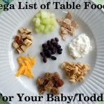 Mega List of Table Foods for Your Baby or Toddler