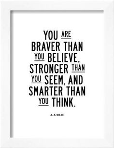 Framed Art Print: You Are Braver Than You Believe by Brett Wilson : 18x14in #inspirationalquotes