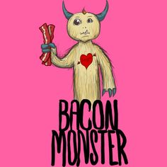 Bacon Monster! is a T Shirt designed by MichaelVicious to illustrate your life and is available at Design By Humans