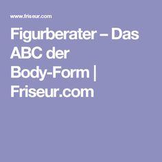 Figurberater – Das ABC der Body-Form | Friseur.com