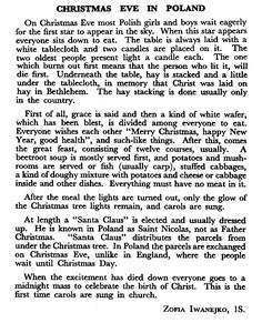 Here's a description of Christmas Eve celebrations in Poland by a young lady who knew them well - Zofia Iwanejko. Description from carltonlewillowsgs.org.uk. I searched for this on bing.com/images