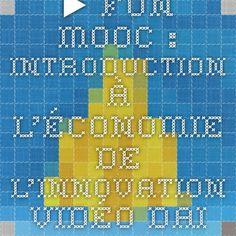 ▶ FUN-MOOC : Introduction à l'économie de l'innovation - Vidéo Dailymotion