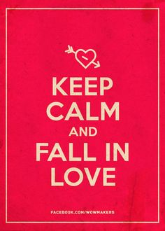 On this Valentine's day, let's keep calm and fall in love! ♥♥♥