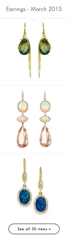 """""""Earrings - March 2015"""" by lynnspinterest ❤ liked on Polyvore featuring jewelry, earrings, green, chain dangle earrings, long chain earrings, teardrop earrings, wrap earrings, tear drop earrings, fine jewellery and pink gold"""