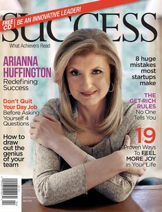 Arianna Huffington, founder of The Huffington Post, is featured in our April issue. Learn more about subscribing to SUCCESS magazine at subscriptions.success.com.