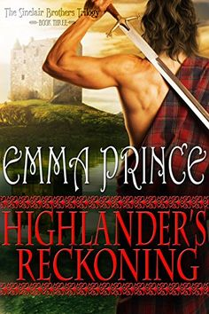 Highlander's Reckoning: The Sinclair Brothers Trilogy, Book 3 (Volume Historical Romance Novels, Romance Authors, Book Authors, Books To Read, My Books, Importance Of Library, King Robert, Highlanders, Fantasy Books