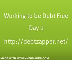 Working to be Debt Free 5 Steps for Day 2