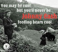 Johnny Cash feeding bears kind of cool