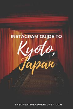 12 of the Most Instagrammable Places You Need to Visit on your First Trip to Kyoto