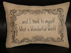 I think to myself What A Wonderful World Burlap Pillow song lyric pillow, music accent on Etsy, $22.95