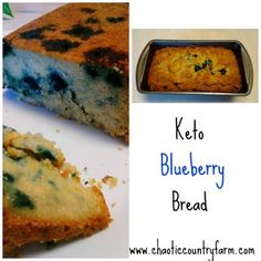 Keto Blueberry Bread - Chaotic Country Farm