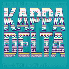 Kappa Delta Tribal Letters. Buy your sorority bid day, recruitment, and fraternity rush shirts with GreekT-ShirtsThatRock today! (800) 644-3066 #GTTR