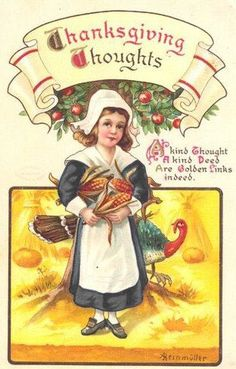Vintage Thanksgiving greeting card. To most of us, the outfit this little girl is wearing represents Thanksgiving and the Pilgrim settlers who first came to this country. But what did the Pilgrims really wear?