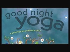 "If you're looking for a new way to tuck your kids in at night, this video is for you! ""Good Night Yoga"" is the perfect way to send them peacefully to sleep.  #YogaforKids"