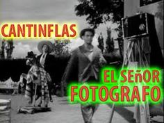 Cantinflas - El Señor Fotografo ( Pelicula Completa )
