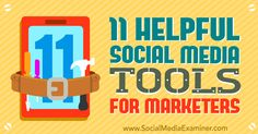 Looking for better social media marketing tools? Discover 11 helpful apps that can help you build your brand and audience through social channels.