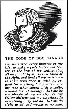 The Code of Doc Savage. We all would do well to adopt it.