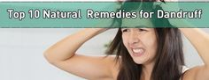 Top 10 Home Remedies to Get Rid of Dandruff - Hair Smoothening Home Remedies For Dandruff, Hair Dandruff, Top 10 Home Remedies, Natural Remedies, Shampoo For Dry Scalp, Oily Scalp, Head And Shoulders Shampoo, Hair Removal Spray