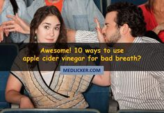 Bad breath (halitosis) is a very unpleasant condition which requires proper treatment. Apple cider vinegar may be helpful in management of this condition. This post features 10 ways on how to use apple cider vinegar for treatment of halitosis. Bad Breath Remedy, Persistent Cough, Teeth Whitening Remedies, Sinus Pressure, Best Oral, Apple Cider Vinegar, Breathe, Management, Mouths