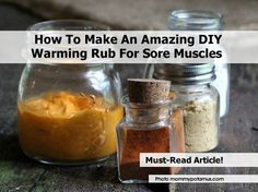 How To Make An Amazing DIY Warming Rub For Sore Muscles - http://www.hometipsworld.com/how-to-make-an-amazing-diy-warming-rub-for-sore-muscles.html