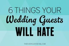 6 Things Your Wedding Guests Will Hate