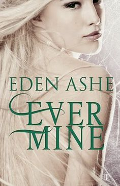 Ever Mine Eden Ashe           Genre: urban fantasy romance  Can a kidnapped fairy and a human find love despite all odds?