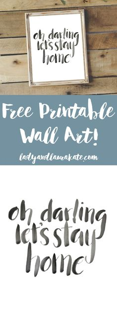 Oh Darling Lets Stay Home Free Printable