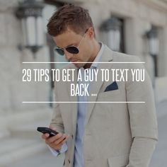 29 Tips to Get a Guy to Text You Back ... →  Love #Attention