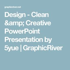 Design - Clean & Creative PowerPoint Presentation by 5yue | GraphicRiver