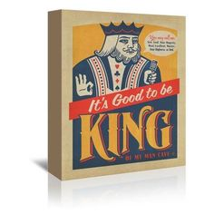 Americanflat Man Cave Good to be King Graphic Art on Wrapped Canvas Size: