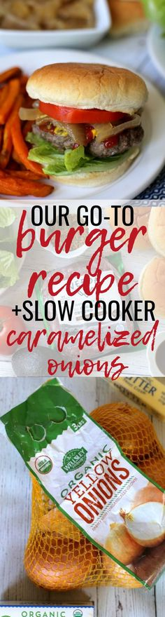 Now that grilling season is upon us, I wanted to share Ryan's go-to burger recipe and my slow cooker caramelized onions recipe with you guys today! Ryan's burger is an easy recipe that serves as the p Clean Dinner Recipes, Clean Eating Dinner, Clean Eating Recipes, Eating Healthy, Slow Cooker Caramelized Onions, Slow Cooker Balsamic Chicken, Peanut Butter Fingers, One Skillet Meals, Sprouts With Bacon