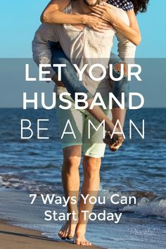 Let your husband be a man   Biblical Marriage   How to respect your husband   Honor your husband   Christ based marriage   Christian Marriage