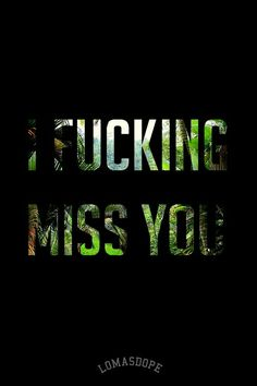 Do you, perhaps, miss me too?