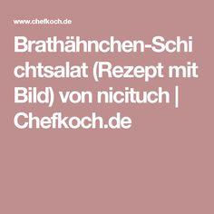 Brathähnchen-Schichtsalat (Rezept mit Bild) von nicituch | Chefkoch.de