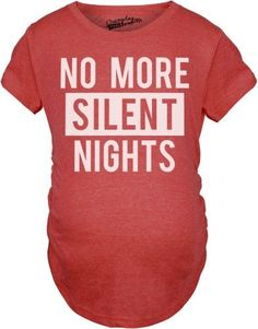 69081dfd Maternity No More Silent Nights Funny Christmas Pregnancy Announcement T  shirt