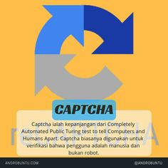 Captcha ialah kepanjangan dari Completely Automated Public Turing test to tell Computers and Humans Apart. Baca selengkapnya di androbuntu.com