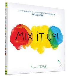 Mix it Up! Interactive picture book by Hervé Tullet gets kids learning about colors in the coolest way ever.
