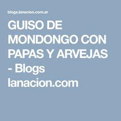 GUISO DE MONDONGO CON PAPAS Y ARVEJAS - Blogs lanacion.com