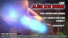 Assista o vídeo e assine o canal Além dos Greys no YouTube: O Misterioso crânio Alienígena da Bulgária.