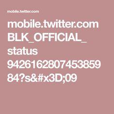 mobile.twitter.com BLK_OFFICIAL_ status 942616280745385984?s=09