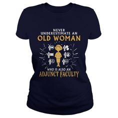 Adjunct Faculty old woman T-Shirts, Hoodies. BUY IT NOW ==► https://www.sunfrog.com/LifeStyle/Adjunct-Faculty-old-woman-Navy-Blue-Ladies.html?id=41382