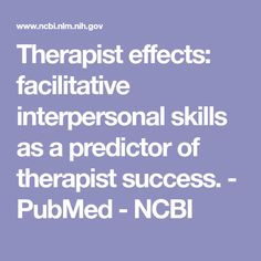 Therapist Effects: Facilitative Interpersonal Skills as a Predictor of Therapist Success - PubMed Assessment, Counseling, Success, Business Valuation, Tips