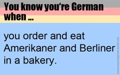 You know you're German when... true! Repinned by www.gorara.com