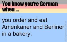 You know you're German when... true! Repinned by www.gorara.com