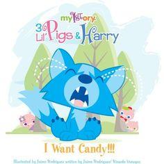 My1story - I Want Candy!!! (3 Little Pigs and Harry): Jaime Rodriguez, Ricardo Venegas: 9780985536428: Amazon.com: Books