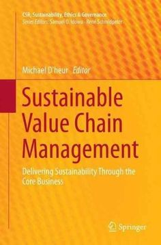Sustainable Value Chain Management: Delivering Sustainability Through the Core Business