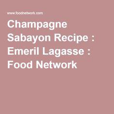 Champagne Sabayon Recipe : Emeril Lagasse : Food Network