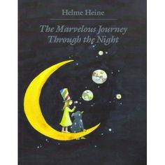 The Marvelous Journey Through the Night by Helme Heine Toot & Puddle, Night Book, Kids Library, Personal Library, Thing 1, The Dark World, Film Music Books, School Fun, Story Time