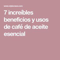 7 increíbles beneficios y usos de café de aceite esencial