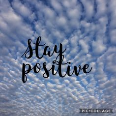 Stay positive!❤️
